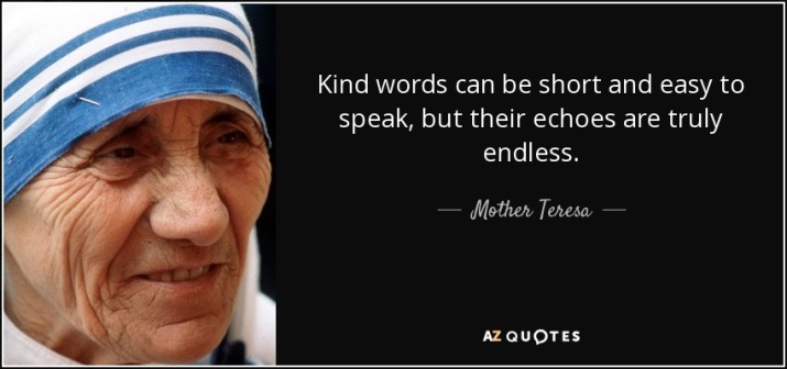 quote-kind-words-can-be-short-and-easy-to-speak-but-their-echoes-are-truly-endless-mother-teresa-34-87-69