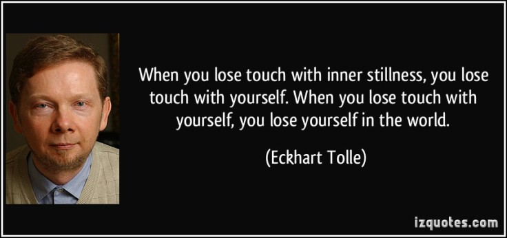 quote-when-you-lose-touch-with-inner-stillness-you-lose-touch-with-yourself-when-you-lose-touch-with-eckhart-tolle-273206