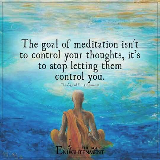 The-goal-of-meditation-isnt-to-control-your-thoughts-its-to-stop-letting-them-control-you