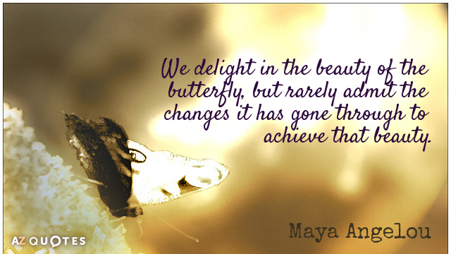 Maya-Angelou-beauty-of-the-butterfly